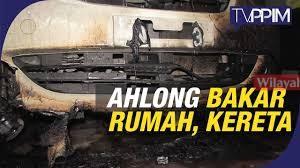 Kereta sewa dibakar Ahlong